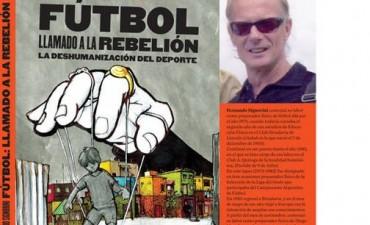 """Se presentará el libro """"Fútbol, un llamado a la rebelión"""" del profesor Fernando Signorini"""