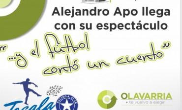 """Alejandro Apo llega este viernes con su espectáculo: """"…y el fútbol contó un cuento"""""""