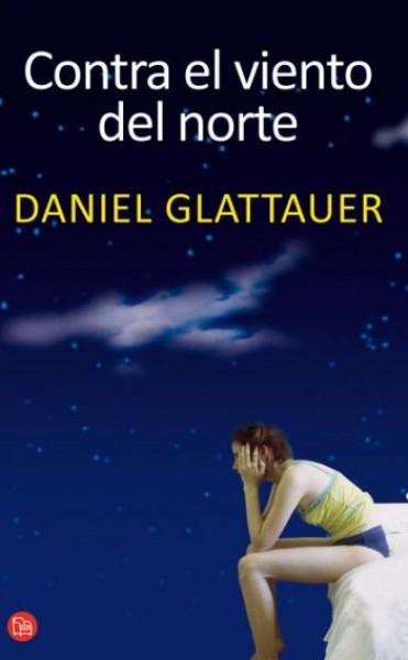 Contra el viento del norte  Daniel Glattauer