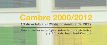 Juan José Cambre - Una muestra antológica.