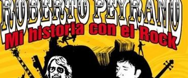 """Roberto Peyrano presenta """"Mi historia con el Rock"""""""