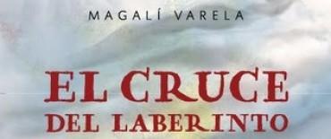 El cruce del laberinto Magali Varela